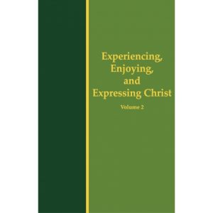 Life-Study of the New Testament, Conclusion Messages--Experiencing, Enjoying, and Expressing Christ, Vol. 2 (Hardbound)