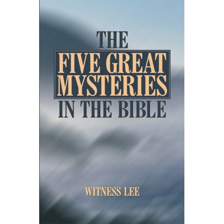 Five Great Mysteries in the Bible, The