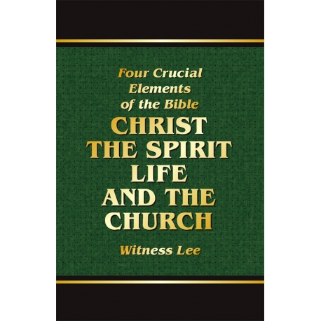 Four Crucial Elements of the Bible -- Christ, the Spirit, Life, and the Church, The