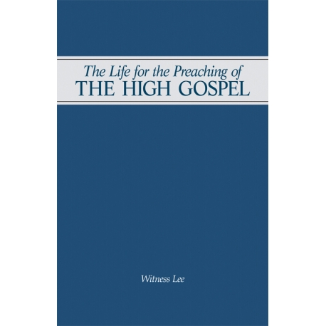 Life for the Preaching of the High Gospel, The