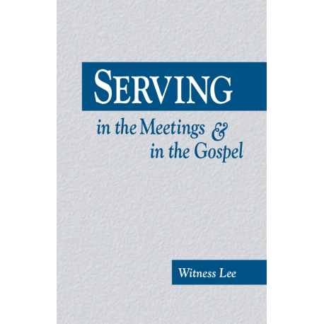 Serving in the Meetings and in the Gospel