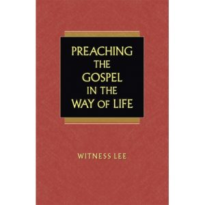 Preaching the Gospel in the Way of Life