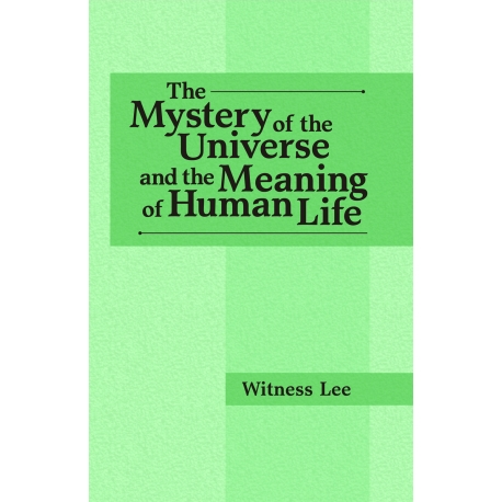 Mystery of the Universe and the Meaning of Human Life, The