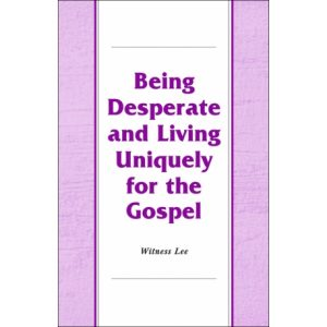 Being Desperate and Living Uniquely for the Gospel