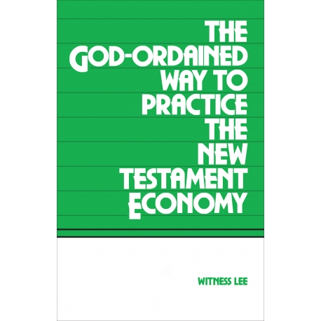 God-Ordained Way to Practice the New Testament Economy, The