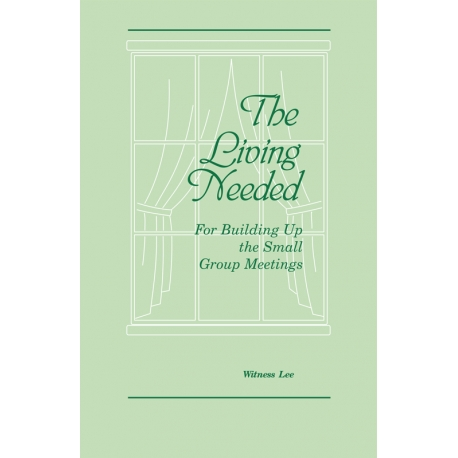 Living Needed for Building Up the Small Group Meetings, The