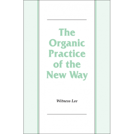 Organic Practice of the New Way, The
