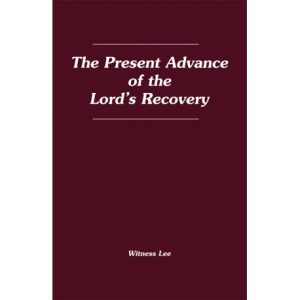 Present Advance of the Lord's Recovery, The