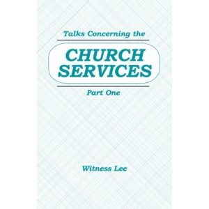 Talks Concerning the Church Services (Part 1)