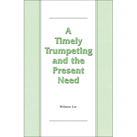 Timely Trumpeting and the Present Need, A
