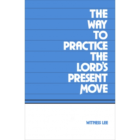 Way to Practice the Lord's Present Move, The