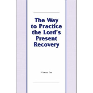 Way to Practice the Lord's Present Recovery, The