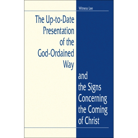 Up-to-Date Presentation of the God-Ordained Way and the Signs Concerning the Coming of Christ, The