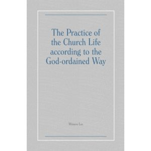 Practice of the Church Life according to the God-ordained Way, The