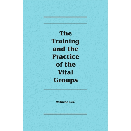 Training and the Practice of the Vital Groups, The