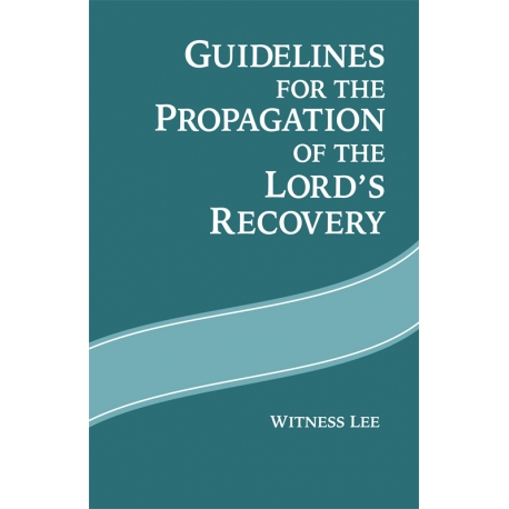 Guidelines for the Propagation of the Lord's Recovery