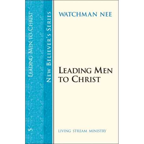 New Believers Series: 05 Leading Men to Christ