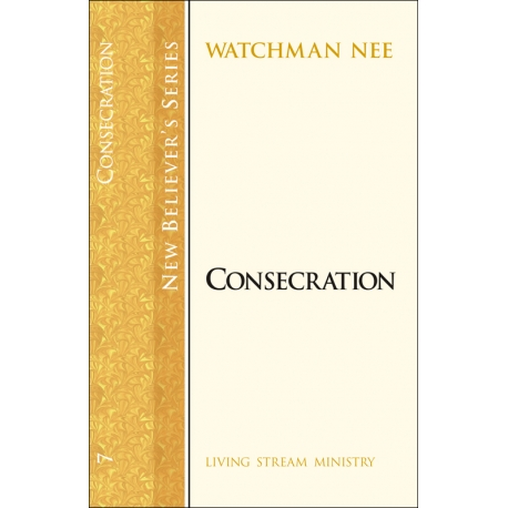 New Believers Series: 07 Consecration