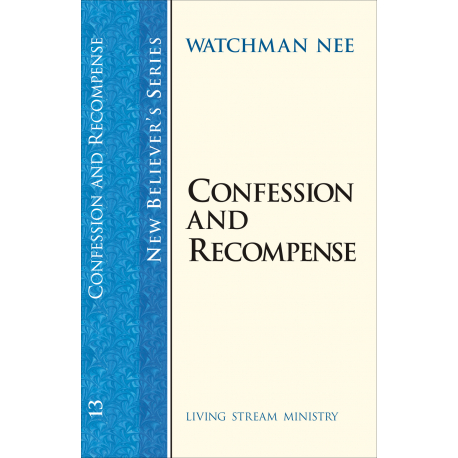 New Believers Series: 13 Confession and Recompense