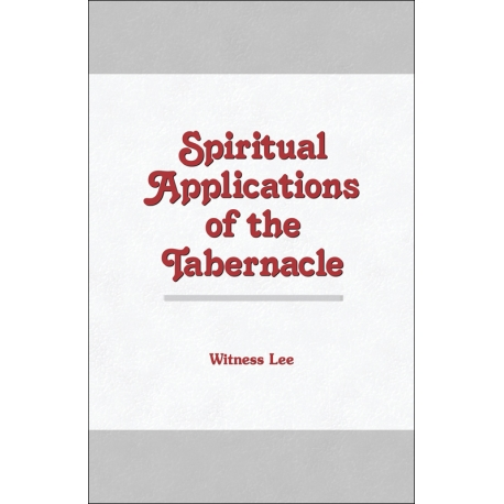 Spiritual Applications of the Tabernacle
