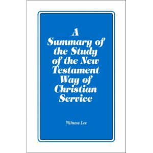 Summary of the Study of the New Testament Way of Christian Service, A
