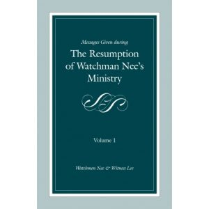 Messages Given During the Resumption of Watchman Nee's Ministry, Vol. 1