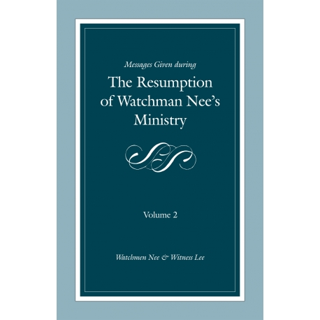 Messages Given During the Resumption of Watchman Nee's Ministry, Vol. 2
