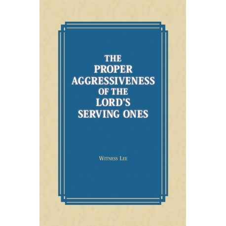 Proper Aggressiveness of the Lord's Serving Ones, The