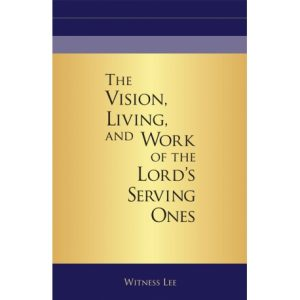 Vision, Living, and Work of the Lord's Serving Ones, The