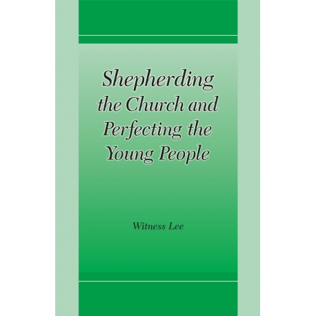 Shepherding the Church and Perfecting the Young People