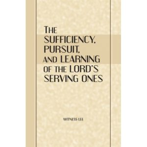 Sufficiency, Pursuit, and Learning of the Lord's Serving Ones, The