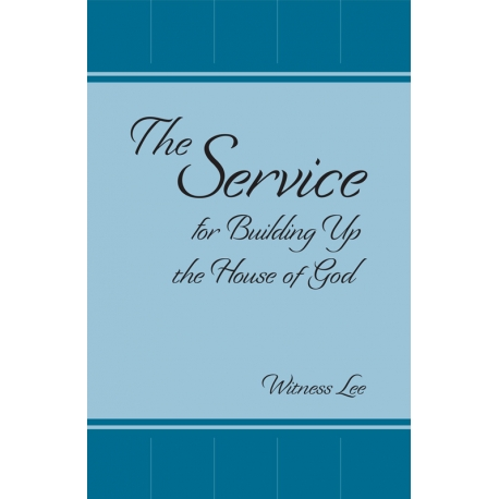 Service for Building Up the House of God, The