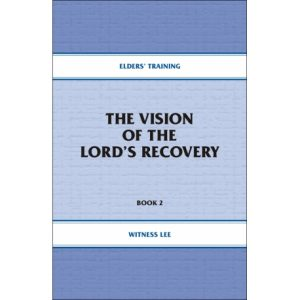Elders' Training, Book 02: The Vision of the Lord's Recovery