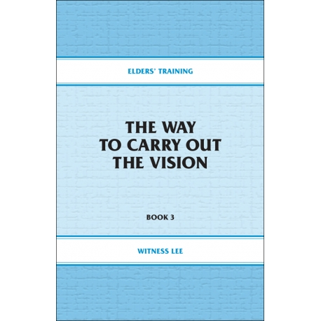 Elders' Training, Book 03: The Way to Carry Out the Vision