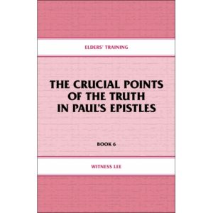 Elders' Training, Book 06: The Crucial Points of the Truth in Paul's Epistles