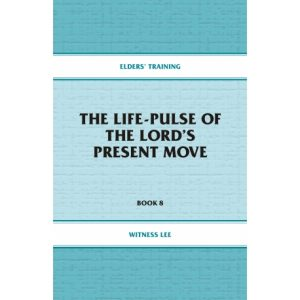 Elders' Training, Book 08: The Life-Pulse of the Lord's Present Move