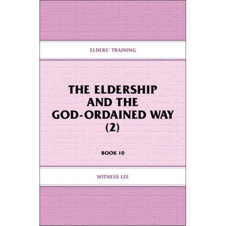 Elders' Training, Book 10: The Eldership and the God-Ordained Way (2)
