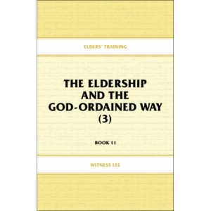 Elders' Training, Book 11: The Eldership and the God-Ordained Way (3)