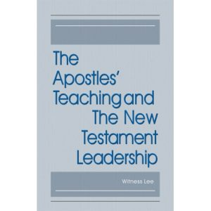 Apostles' Teaching and The New Testament Leadership, The