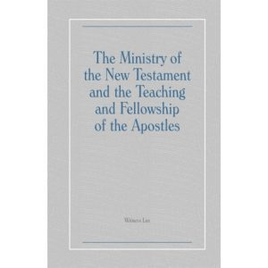 Ministry of the New Testament and the Teaching and Fellowship of the Apostles, The