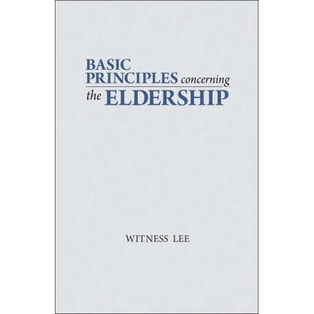 Basic Principles Concerning the Eldership