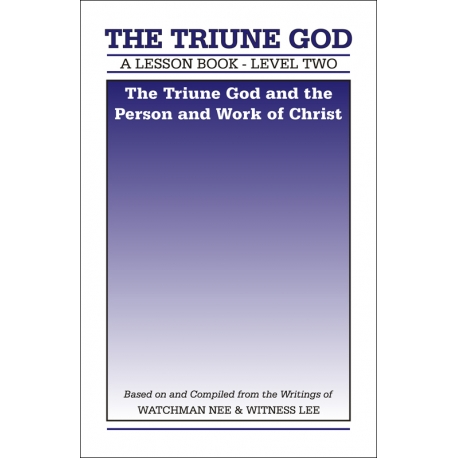 Lesson Book, Level 2: The Triune God -- The Triune God and the Person and Work of Christ
