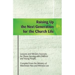 Raising Up the Next Generation for the Church Life