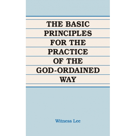 Basic Principles for the Practice of the God-Ordained Way, The