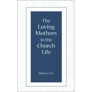 Loving Mothers in the Church Life