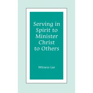 Serving in Spirit to Minister Christ to Others