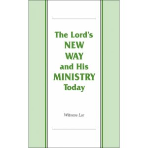 Lord's New Way and His Ministry Today, The