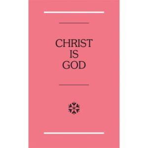 Christ is God