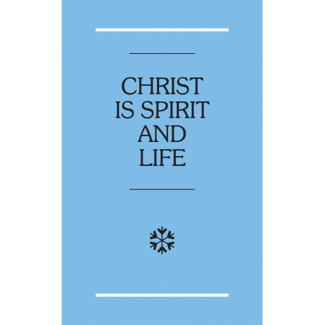 Christ is Spirit and Life