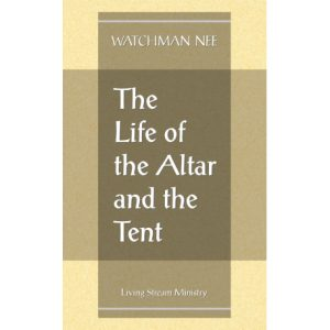 Life of the Altar and the Tent, The